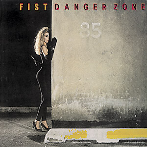 Fist - Danger Zone