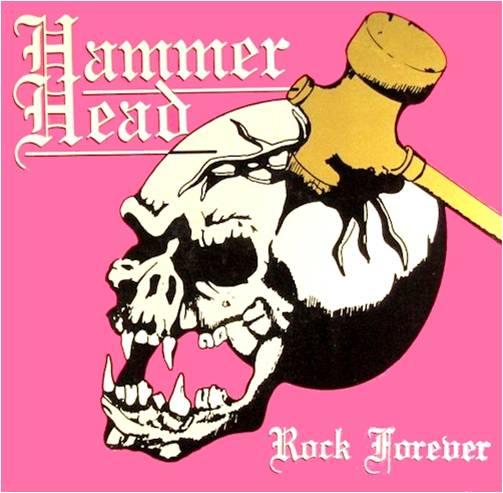Hammer Head - Rock Forever