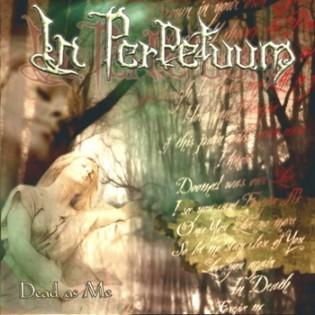 In Perpetuum - Dead as Me