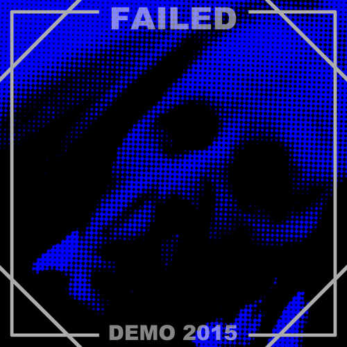 Failed - Demo 2015