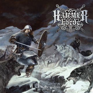 Hammer Horde - Fed to the Wolves