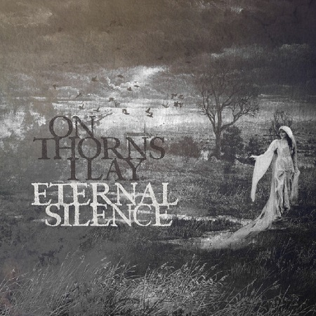 On Thorns I Lay - Eternal Silence