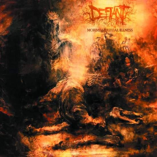 Defiant - Morbid Spiritual Illness