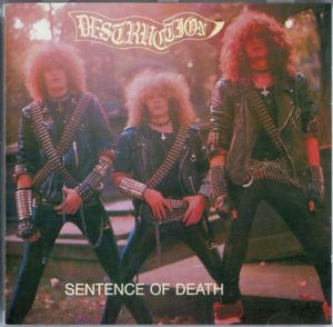 Destruction - Sentence of Death / Infernal Overkill