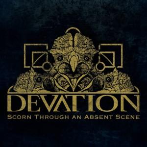 Devation - Scorn Through an Absent Scene