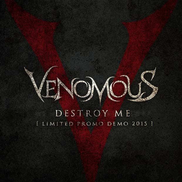 Venomous - Destroy Me