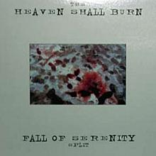 Heaven Shall Burn / Fall of Serenity - Heaven Shall Burn / Fall of Serenity
