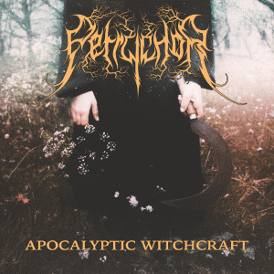Petrychor - Apocalyptic Witchcraft