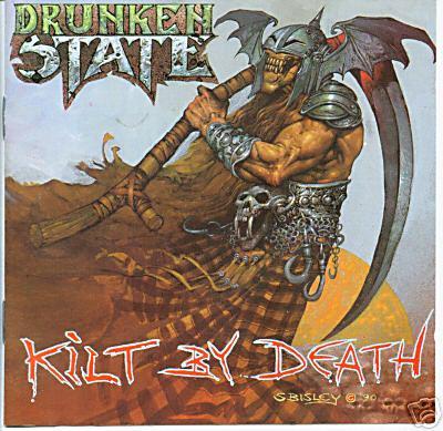 Drunken State - Kilt by Death