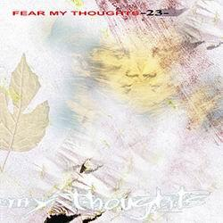 Fear My Thoughts - 23