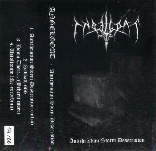 Angelgoat - Antichristian Storm Desecration