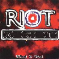Riot Act - What Is Real
