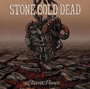 Stone Cold Dead - Lava Flows