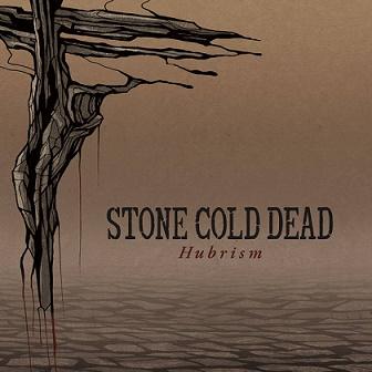 Stone Cold Dead - Hubrism