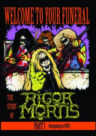 Rigor Mortis - Welcome to Your Funeral (The Story of Rigor Mortis) Part 1