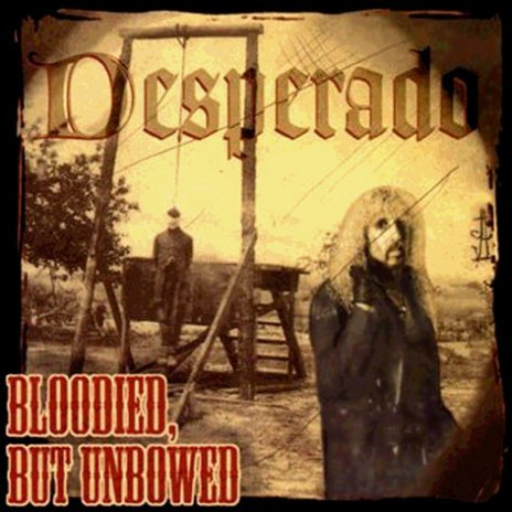 Desperado - Bloodied but Unbowed