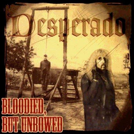 Desperado - Bloodied but Unbowed