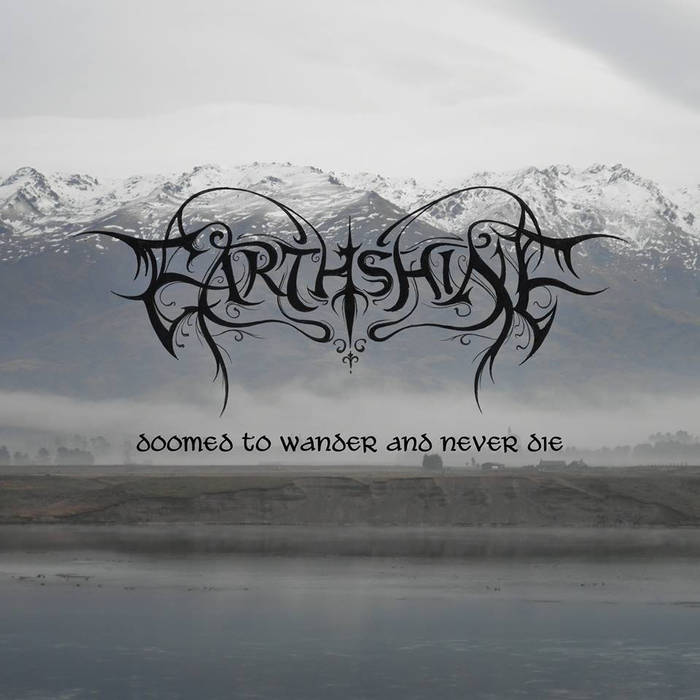 Earthshine - Doomed to Wander and Never Die