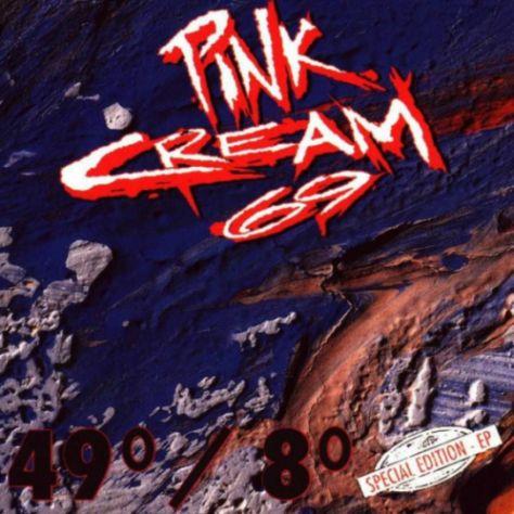 Pink Cream 69 - 49°/8°