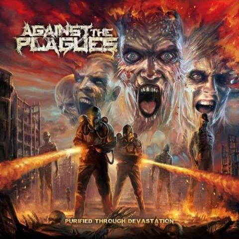 Against the Plagues - Purified Through Devastation