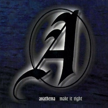Anathema - Make It Right