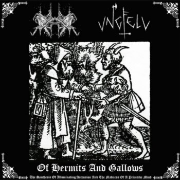 Dakhma / Ungfell - Of Hermits and Gallows (The Synthesis of Illuminating Ascension and the Madness of a Primitive Mind)