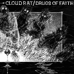 Cloud Rat - Cloud Rat / Drugs of Faith