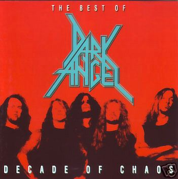 Dark Angel - Decade of Chaos