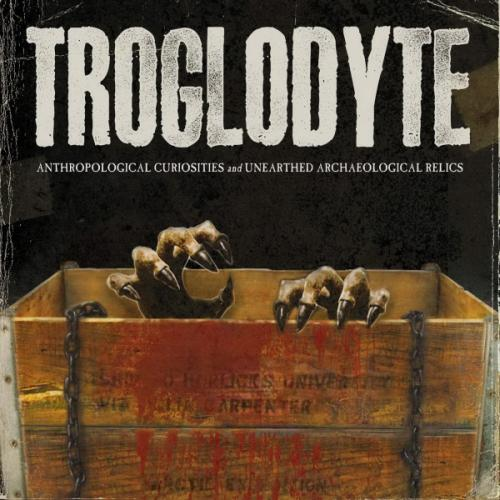 Troglodyte - Anthropological Curiosities and Unearthed Archaeological Relics