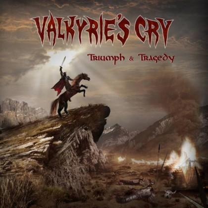 Valkyrie's Cry - Triumph & Tragedy