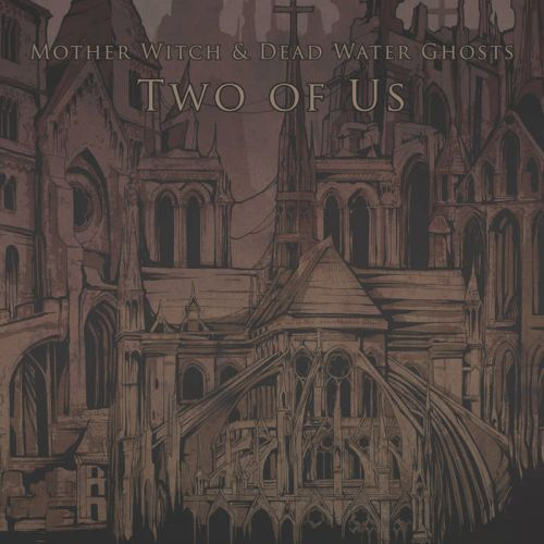 Mother Witch & Dead Water Ghosts - Two of Us