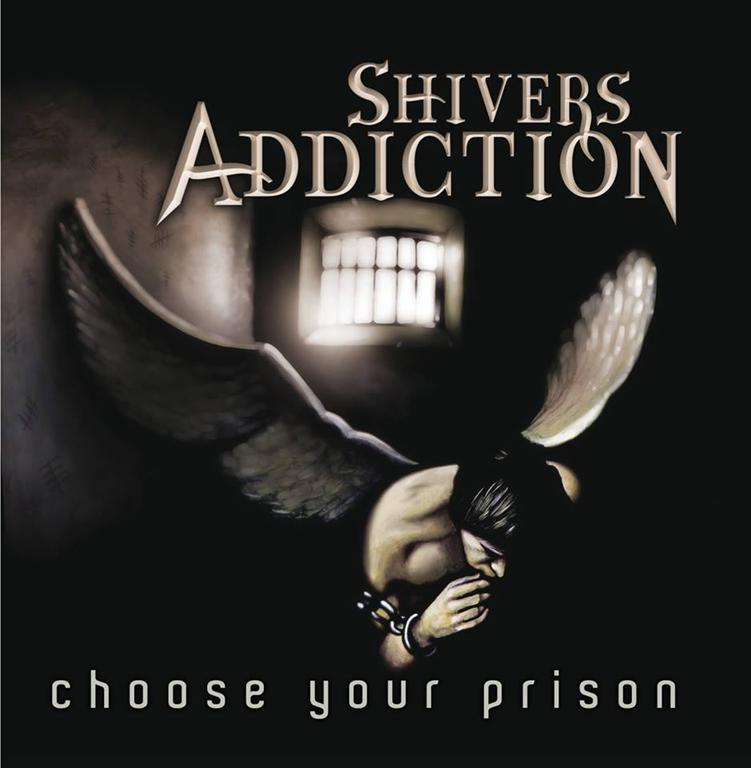 Shivers Addiction - Choose Your Prison