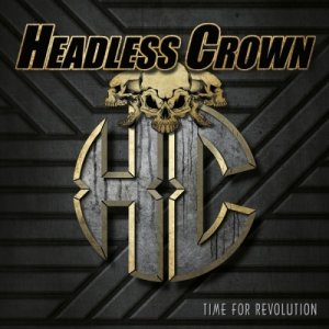 Headless Crown - Time for Revolution