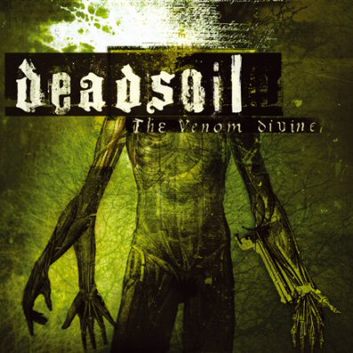 Deadsoil - The Venom Divine