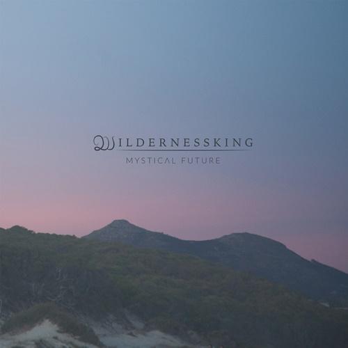 Wildernessking - Mystical Future