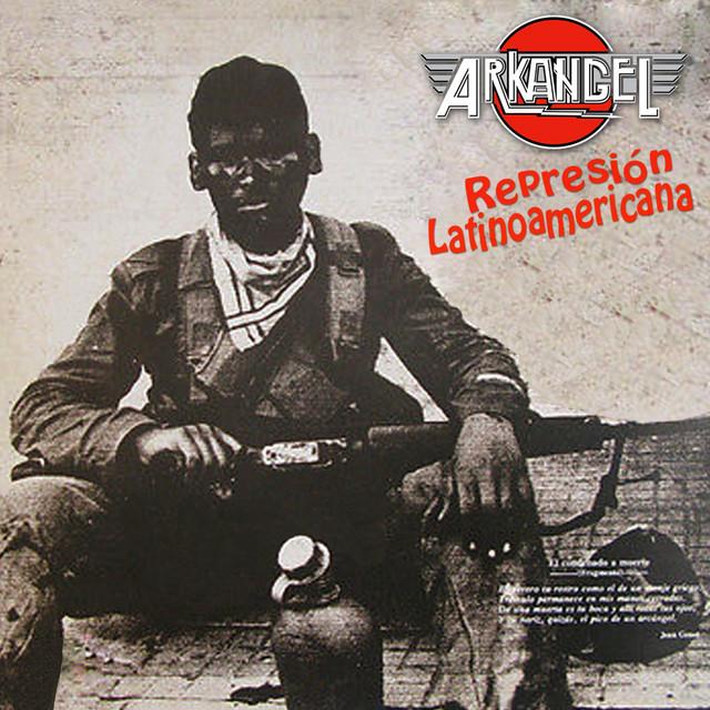 Arkangel - Represión latinoamericana