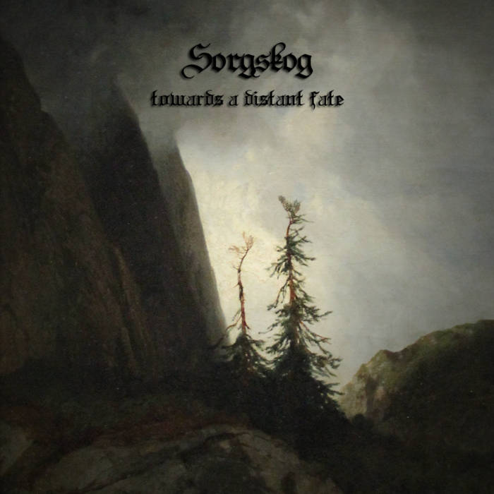 Sorgskog - Towards a Distant Fate