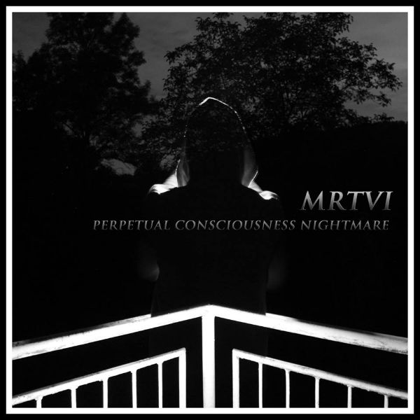 MRTVI - Perpetual Consciousness Nightmare
