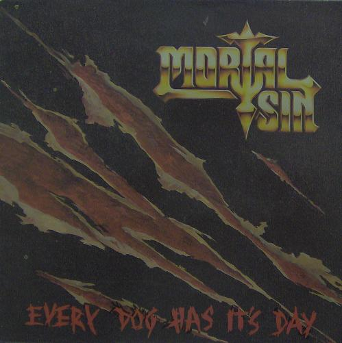 Mortal Sin - Every Dog Has It's Day