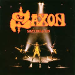 Saxon - Suzie Hold On