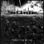 Dead Awaken - ..Tomorrow We Die..