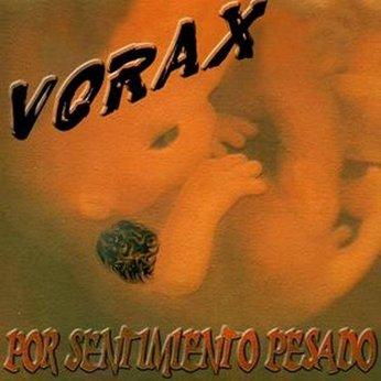 Vorax - Por sentimiento pesado