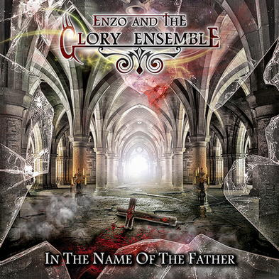 Enzo and the Glory Ensemble - In the Name of the Father