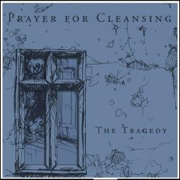 Prayer for Cleansing - The Tragedy