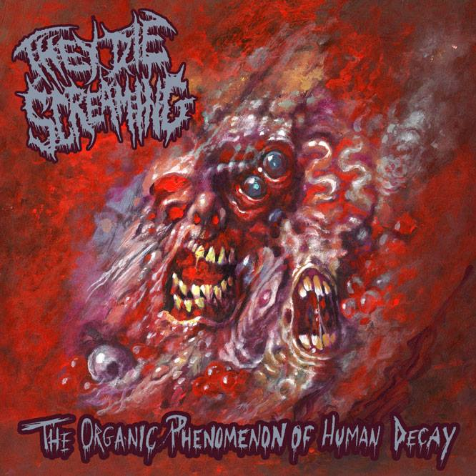 They Die Screaming - The Organic Phenomenon of Human Decay