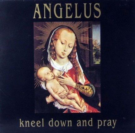 Angelus - Kneel Down and Pray