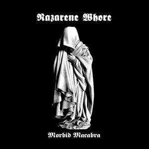 Nazarene Whore - Morbid Macabra