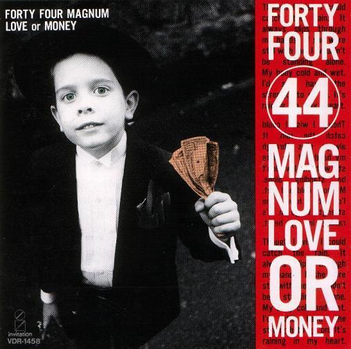 44 Magnum - Love or Money