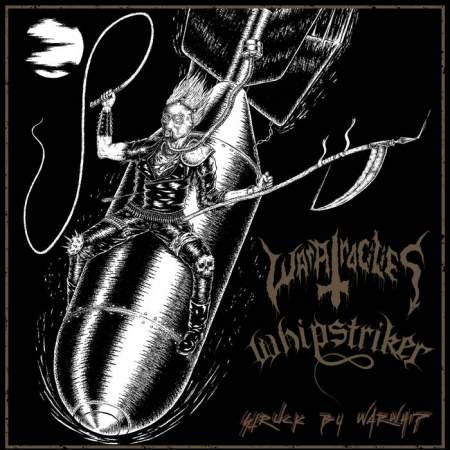 Whipstriker / War Atrocities - Struck by Warwhip