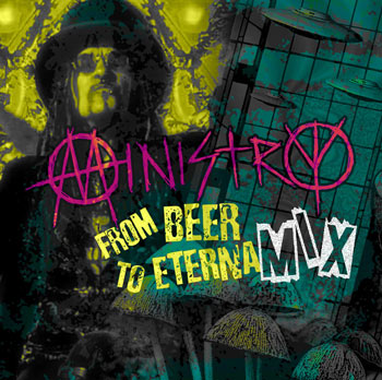 Ministry - From Beer to Eternamix